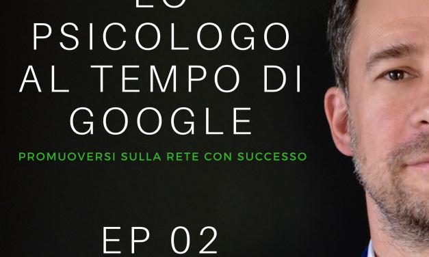 EP 02 – PODCAST -LO PSICOLOGO AI TEMPI DI GOOGLE – ZMOT –