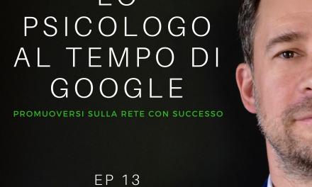 EP 13 – PODCAST – LUCA MAZZUCCHELLI – LO PSICOLOGO AI TEMPI DI GOOGLE