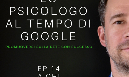 EP 14 – PODCAST – A CHI – LO PSICOLOGO AI TEMPI DI GOOGLE