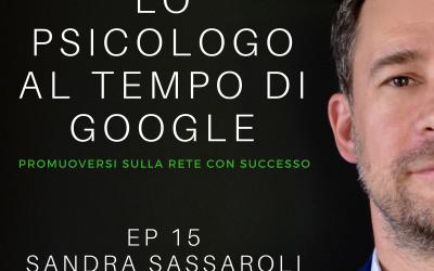 EP 15 – Intervista a Sandra Sassaroli – Lo Psicologo ai Tempi di Google – Podcast