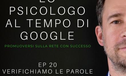 EP 20 – LE PAROLE CON CUI CI TROVANO– LO PSICOLOGO AI TEMPI DI GOOGLE – PODCAST