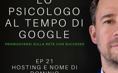 EP 21 – HOSTING e DOMINIO – LO PSICOLOGO AI TEMPI DI GOOGLE – PODCAST