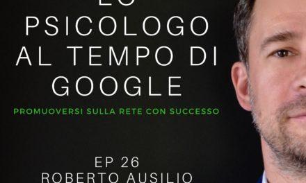 EP 26 – Roberto Ausilio – LO PSICOLOGO AI TEMPI DI GOOGLE – PODCAST