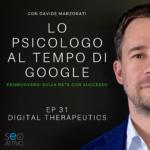 EP 31 – Digital Therapeutics – LO PSICOLOGO AI TEMPI DI GOOGLE