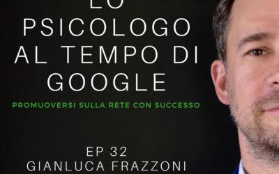 Lo Psicologo ai temoi di google Ep 32 Intervista al dott. Gianluca Frazzoni